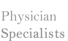 image saying Physician Specialists